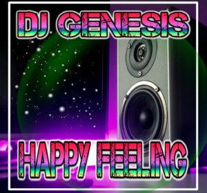 DJ Genesis - Happy Feeling