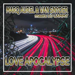 Marq Aurel & Van Snyder meets DJ Cammy - Love Apocalypse