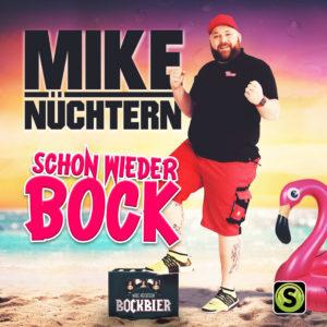 Mike Nüchtern - Schon wieder Bock