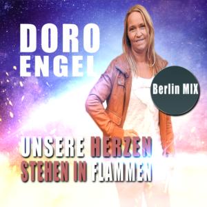 Doro Engel - Unsere Herzen stehen in Flammen (Berlin Mix)