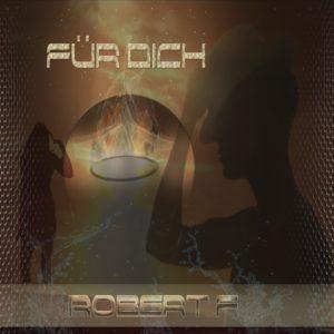 Robert F – Fuer Dich